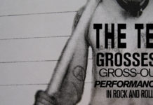 Grossest Gross-Out Performances in Rock and Roll