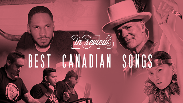 25 Best Canadian Songs of 2016